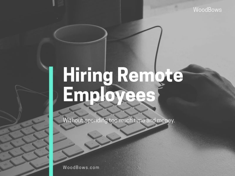 Hiring Remote Employees For Startups and Small Businesses