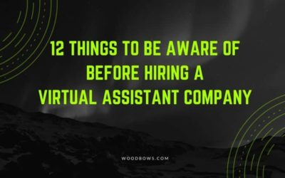 12 Things to be aware of before hiring a Virtual Assistant Company