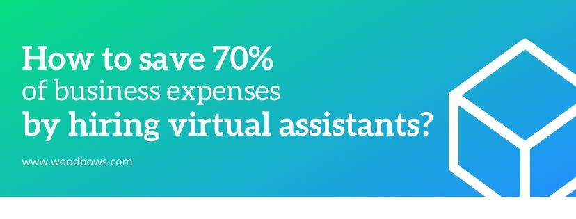 Hiring virtual assistants: A simple guide to save 70% of business expenses